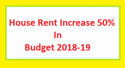 House Rent Increase 50 Percent in Federal Budget 2018-19