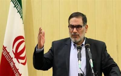 ایران کسی بھی معاندانہ کارروائی کا 10 گنا طاقت سے جواب دے گا۔ علی شامخانی